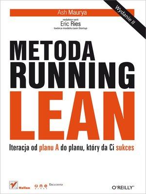 cover image of Metoda Running Lean. Iteracja od planu a do planu, który da Ci sukces. Wydanie II