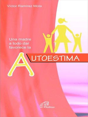 cover image of Una madre a todo dar aumenta la autoestima
