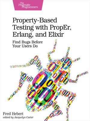 cover image of Property-Based Testing with PropEr, Erlang, and Elixir