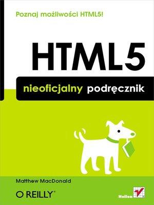 cover image of HTML5. Nieoficjalny podrecznik