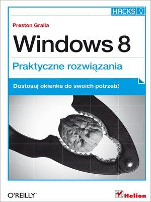 cover image of Windows 8. Praktyczne rozwiazania