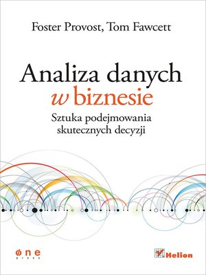 cover image of Analiza danych w biznesie. Sztuka podejmowania skutecznych decyzji