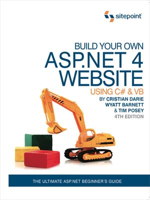 cover image of Build Your Own ASP.NET 4 Web Site Using C# & VB