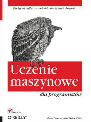 cover image of Uczenie maszynowe dla programistów