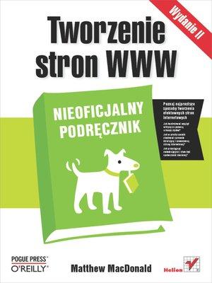 cover image of Tworzenie stron WWW. Nieoficjalny podr?cznik. Wydanie II