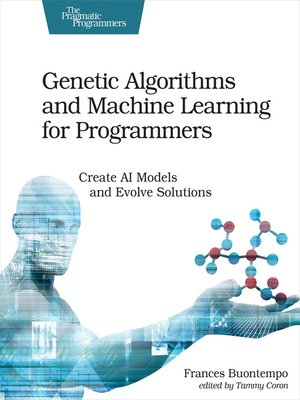 cover image of Genetic Algorithms and Machine Learning for Programmers