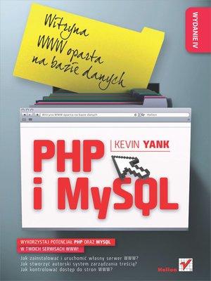 cover image of PHP i MySQL. Witryna WWW oparta na bazie danych. Wydanie IV
