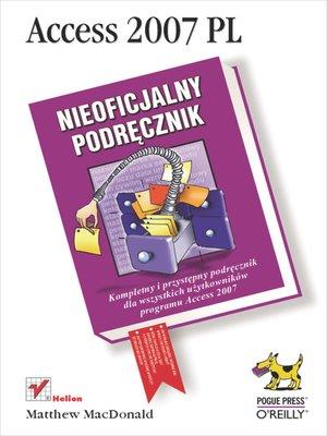 cover image of Access 2007 PL. Nieoficjalny podr?cznik
