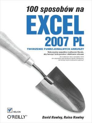 cover image of 100 sposobów na Excel 2007 PL. Tworzenie funkcjonalnych arkuszy