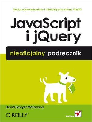 cover image of JavaScript i jQuery. Nieoficjalny podrecznik