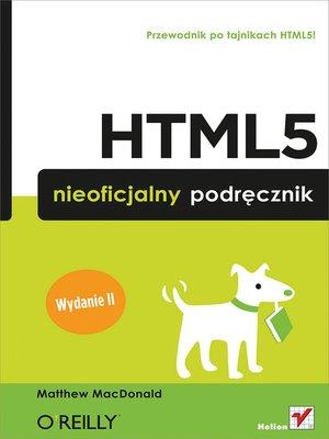 cover image of HTML5. Nieoficjalny podr?cznik. Wydanie II