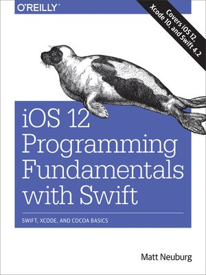 cover image of iOS 12 Programming Fundamentals with Swift