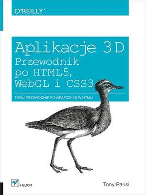 cover image of Aplikacje 3D. Przewodnik po HTML5, WebGL i CSS3