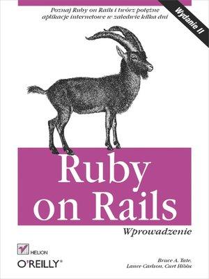 cover image of Ruby on Rails. Wprowadzenie. Wydanie II