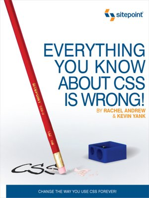 cover image of Everything You Know about CSS is Wrong!