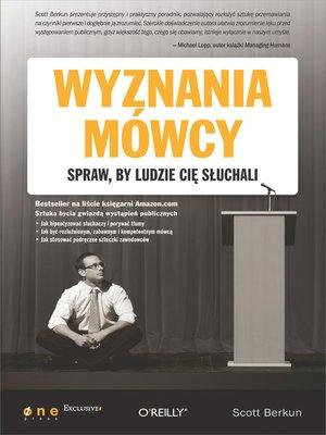 cover image of Wyznania mówcy. Spraw, by ludzie Ci? s?uchali