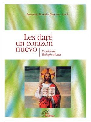 cover image of Les daré un corazón nuevo