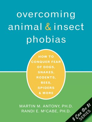 cover image of Overcoming Animal and Insect Phobias