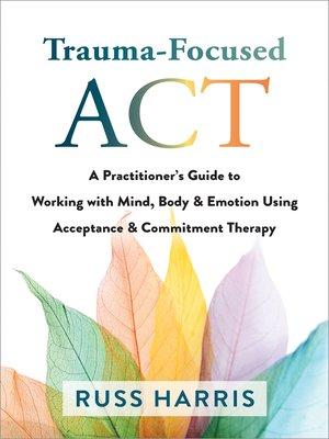 cover image of Trauma-Focused ACT