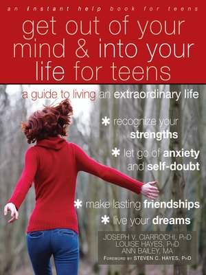 cover image of Get Out of Your Mind and Into Your Life for Teens