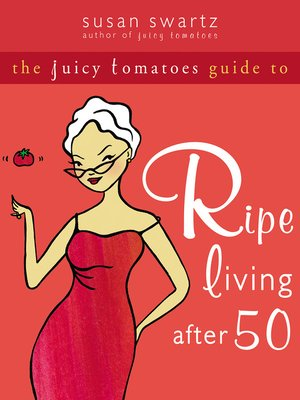 cover image of The Juicy Tomatoes Guide to Ripe Living after 50