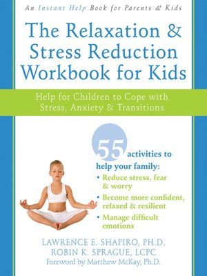 cover image of The Relaxation and Stress Reduction Workbook for Kids