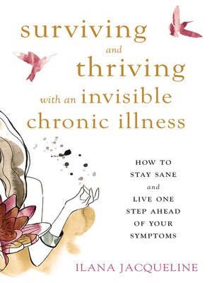 cover image of Surviving and Thriving with an Invisible Chronic Illness