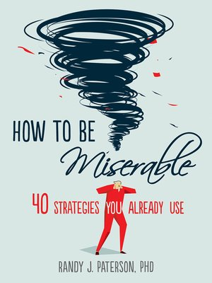 cover image of How to Be Miserable