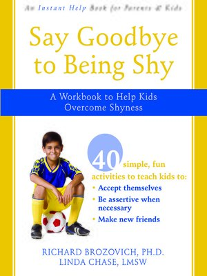 cover image of Say Goodbye to Being Shy