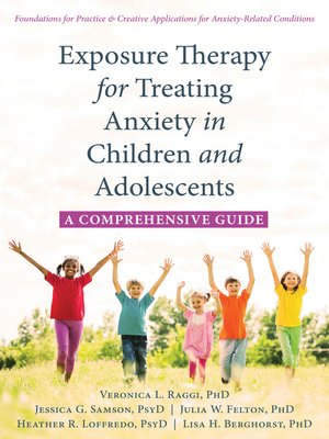 cover image of Exposure Therapy for Treating Anxiety in Children and Adolescents