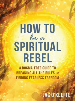 cover image of How to Be a Spiritual Rebel