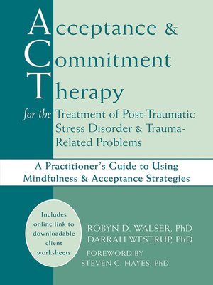 cover image of Acceptance and Commitment Therapy for the Treatment of Post-Traumatic Stress Disorder and Trauma-Related Problems
