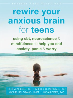 cover image of Rewire Your Anxious Brain for Teens