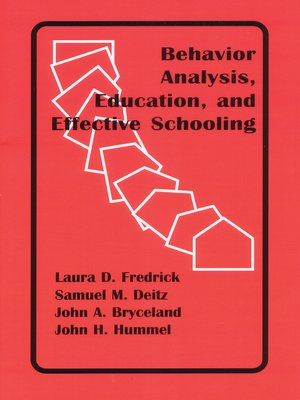 cover image of Behavior Analysis, Education, and Effective Schooling