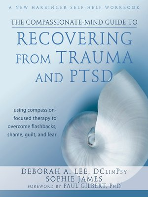 cover image of The Compassionate-Mind Guide to Recovering from Trauma and PTSD
