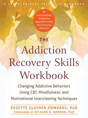 cover image of The Addiction Recovery Skills Workbook