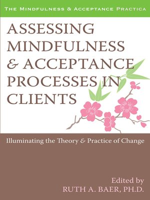 cover image of Assessing Mindfulness and Acceptance Processes in Clients