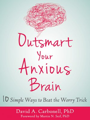 cover image of Outsmart Your Anxious Brain