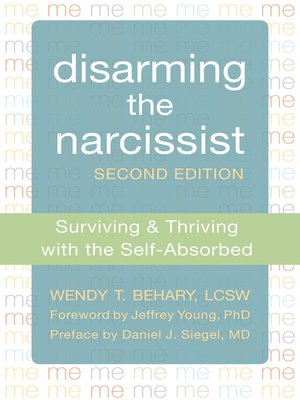 Disarming the Narcissist by Wendy T  Behary · OverDrive