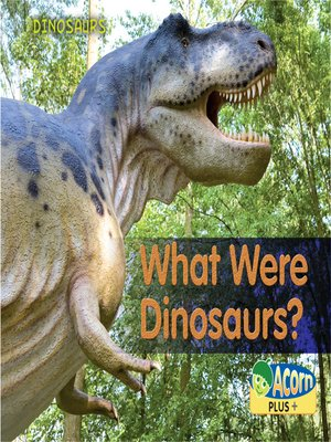 cover image of What Were Dinosaurs?