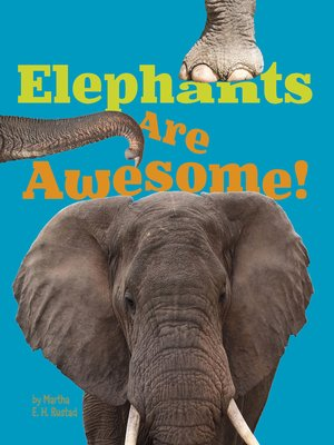 cover image of Elephants Are Awesome!