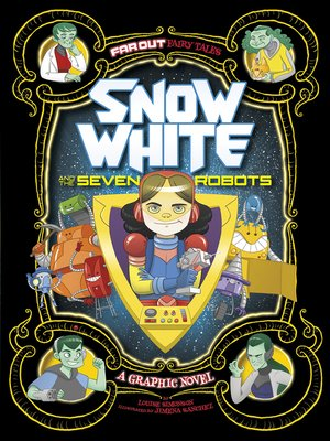 cover image of Snow White and the Seven Robots: A Graphic Novel