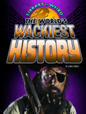 cover image of The World's Wackiest History
