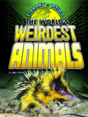 cover image of The World's Weirdest Animals