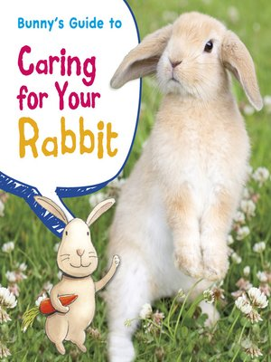 cover image of Bunny's Guide to Caring for Your Rabbit