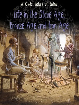 cover image of Life in the Stone Age, Bronze Age and Iron Age