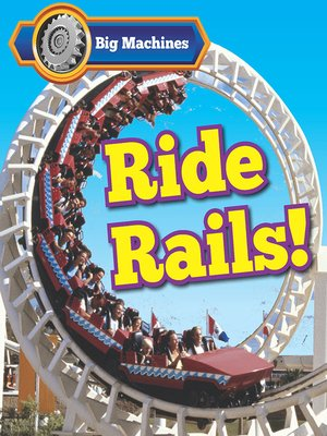 cover image of Big Machines Ride Rails!
