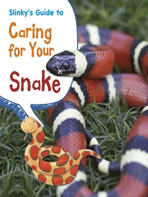 cover image of Slinky's Guide to Caring for Your Snake