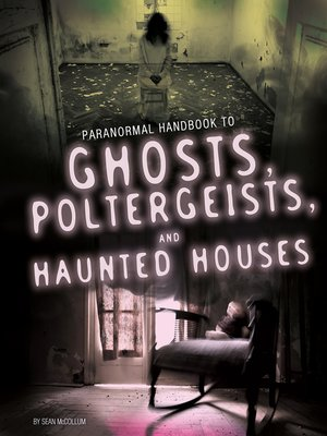 cover image of Handbook to Ghosts, Poltergeists, and Haunted Houses