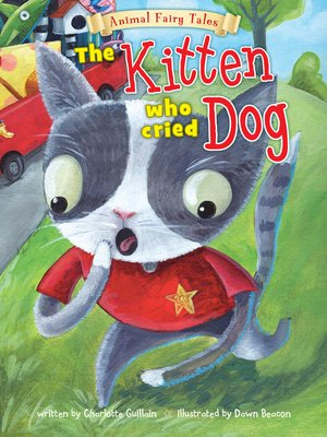 cover image of The Kitten Who Cried Dog